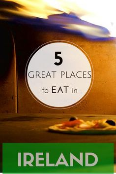 5 Great Places To Eat In Ireland 1 Dish You Shouldn't