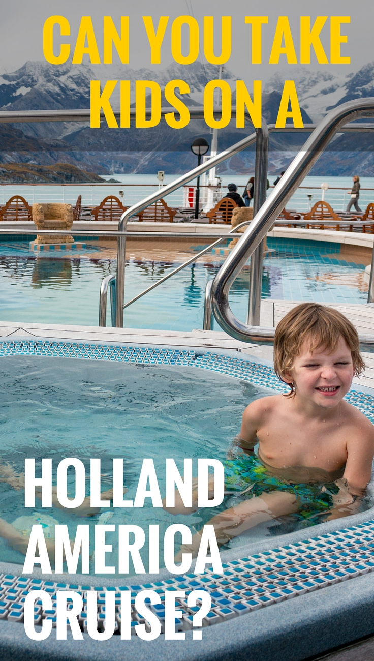 The Big Question Can You Take Kids On A Holland America
