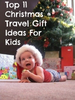 Top 11 Christmas Travel Gift Ideas For Kids