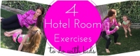 4 Hotel Room Exercises To Do With Kids